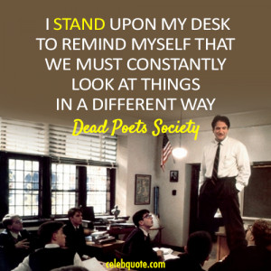 sitting here writing today because a man stood on his desk in ...