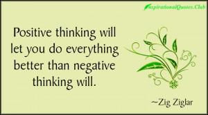InspirationalQuotes Club positive thinking negative Zig Ziglar