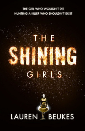 THE SHINING GIRLS is a masterful twist on the classic serial killer ...