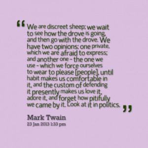 Quotes Picture: we are discreet sheep; we wait to see how the drove is ...