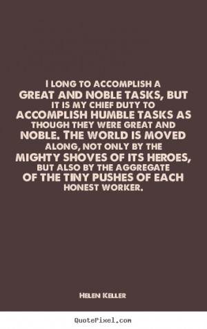 Create picture quotes about success - I long to accomplish a great and ...