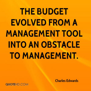 budget evolved from a management tool into an obstacle to management ...