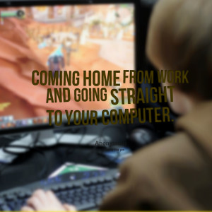 Quotes Picture: coming home from work and going straight to your ...