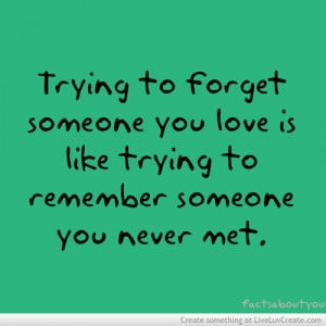 ... forgetting ur love, inspirational, life, love, pretty, quote, quotes