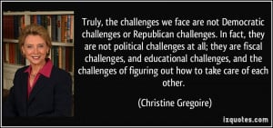 , the challenges we face are not Democratic challenges or Republican ...