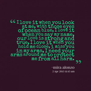 Quotes Picture: i love it when you look at me, with those eyes of ...