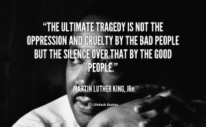 MLK Silence of the good people