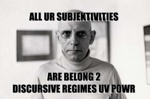 endorse the Foucault meme.