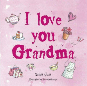 Booktopia - I Love You Grandma by Susan Akass, 9781908170392. Buy ...