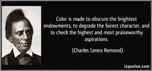 Color is made to obscure the brightest endowments, to degrade the ...