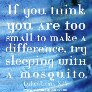 inspirational quotes, Dalai Lama quotes, make a differece quotes