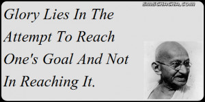 """The Really Motivational Saying """"Glory Lies In The Attempt To Reach ..."""