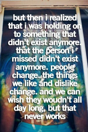 People change, things change and life moves on