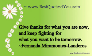 give-thanks-for-what-you-are-now-and-keep-fighting-for-what-you-want ...
