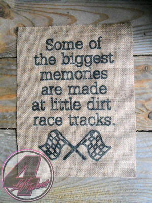 of the biggest memories are made at little dirt race tracks,