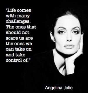 Angelina Jolie Challenges Quote