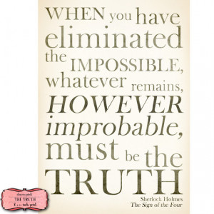 Sherlock Holmes Movie Quotes When you have eliminated the