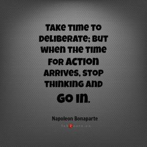 Napoleon bonaparte time for action quote