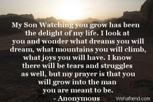 my son watching you grow has been the delight of my life i look at you ...