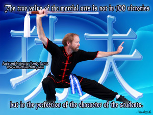 The true value of the martial arts is not in 100 victories, but in the ...