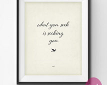 Inspirational Print Quote By Rumi & quot;What You Seek..