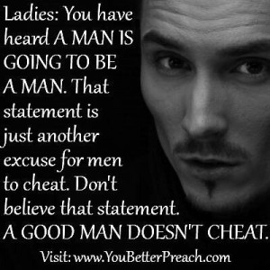 Real men don't cheatFunny Stuff Quotes, Real Man, A Good Man, Real Men ...