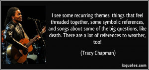 More Tracy Chapman Quotes