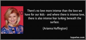quote-there-s-no-love-more-intense-than-the-love-we-have-for-our-kids ...