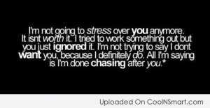 ... you because i definitely do all i m saying is i m done chasing after