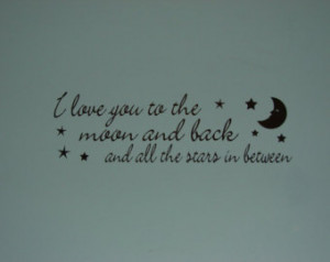 Star And Moon Quotes I love you to the moon and
