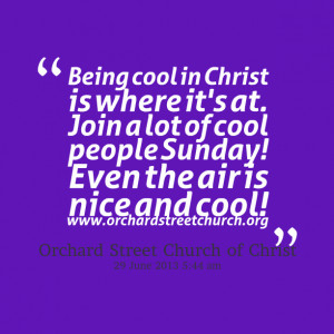 : being cool in christ is where it's at join a lot of cool people ...