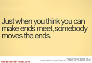 How To Make Ends Meet Very Funny Cute Quote Picture