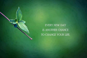 Every new day is another chance