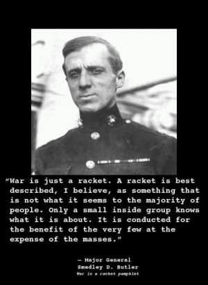 War is just a racket. A racket is…