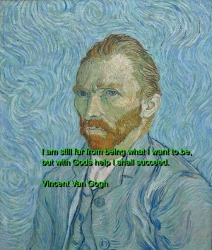 Vincent van gogh, quotes, sayings, god, help, life