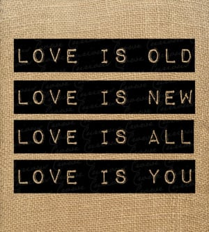 Love Is Old - Beatles Quote