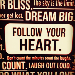 Follow Your Heart Quotes Tumblr