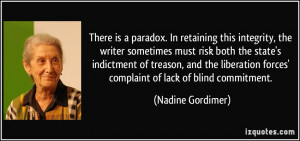 There is a paradox. In retaining this integrity, the writer sometimes ...