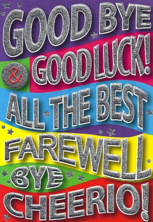Thank You Goodbye And Good Luck. .Funny Farewell Quotes For Coworker