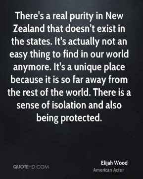 Elijah Wood - There's a real purity in New Zealand that doesn't exist ...