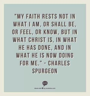Charles Spurgeon on faith in God's character. Not