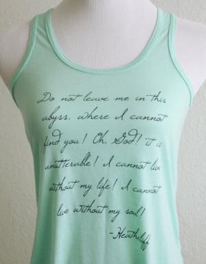 ... Literary Tank Top- Heathcliff Quote-Women's Flowy Racerback Tank