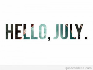 Hello july pictures sayings messages 2015