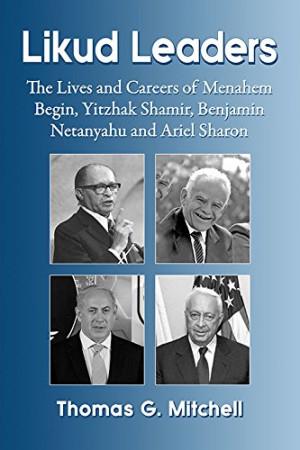 ... of Menachem Begin, Yitzhak Shamir, Benjamin Netanyahu and Ariel Sharon