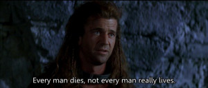 William Wallace (played by Mel Gibson), Braveheart (1995)