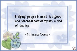 Nice Charity Quote By Princess Diana ~ Helping People in need is a ...