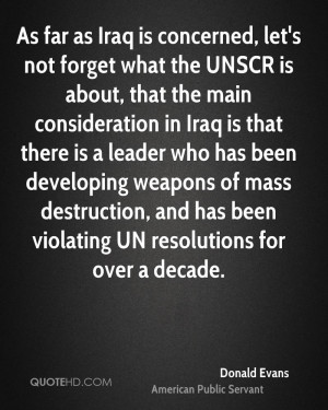 As far as Iraq is concerned, let's not forget what the UNSCR is about ...