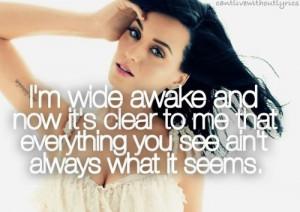 Katy Perry Wide Awake Quotes Wide awake- katy perry · found on ...