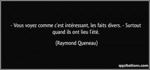 ... faits divers. - Surtout quand ils ont lieu l'été. - Raymond Queneau
