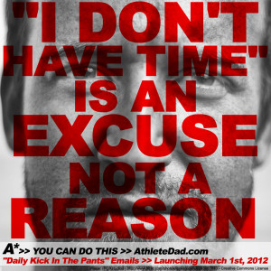 """... HAVE TIME"""" IS AN EXCUSE, NOT A REASON #quotes #athlete #coach"""